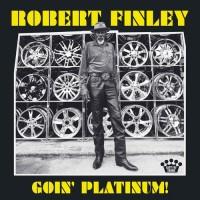 Robert Finley - Goin' Platinum! (Vinyl)