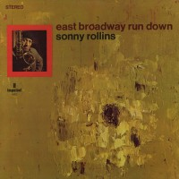 Sonny Rollins ‎– East Broadway Run Down (Vinyl)