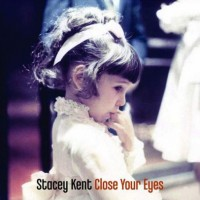 Stacey Kent - Close Your Eyes (Vinyl)