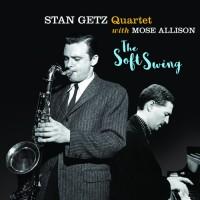 Stan Getz Quartet & Mose Allison - The Soft Swing (CD)