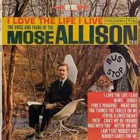 The Mose Allison Trio – I Love The Life I Live (Vinyl)