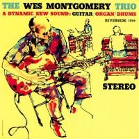 The Wes Montgomery Trio - A Dynamic New Sound: Guitar/Organ/Drums (Vinyl)