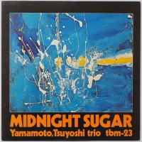 Tsuyoshi Yamamoto Trio - Midnight Sugar (CD)