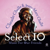 Claude Challe & Jean-Marc Challe - Select 10 - Music For Our Friends (CD)