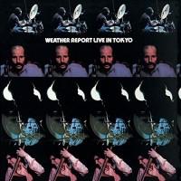 Weather Report - Live In Tokyo (Vinyl)